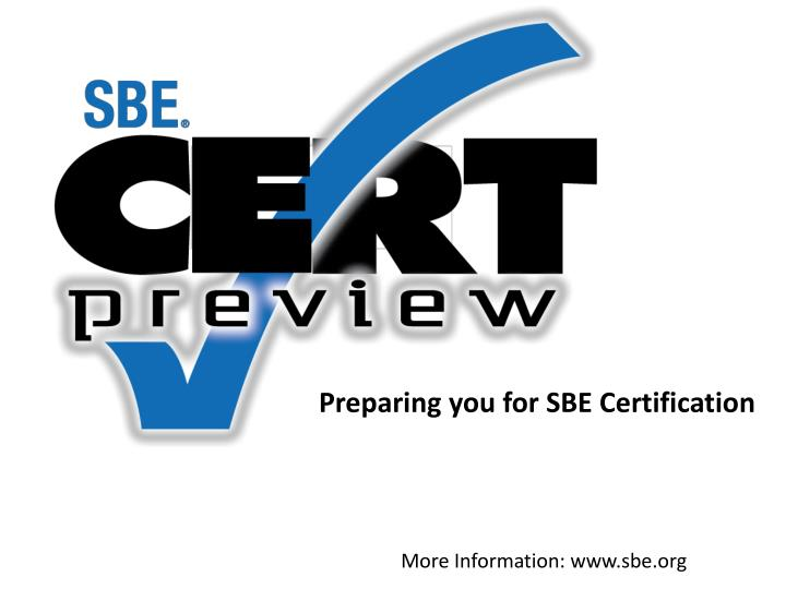 Preparing you for SBE Certification