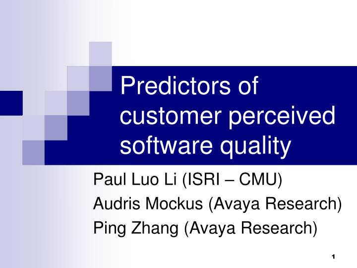 predictors of customer perceived software quality n.