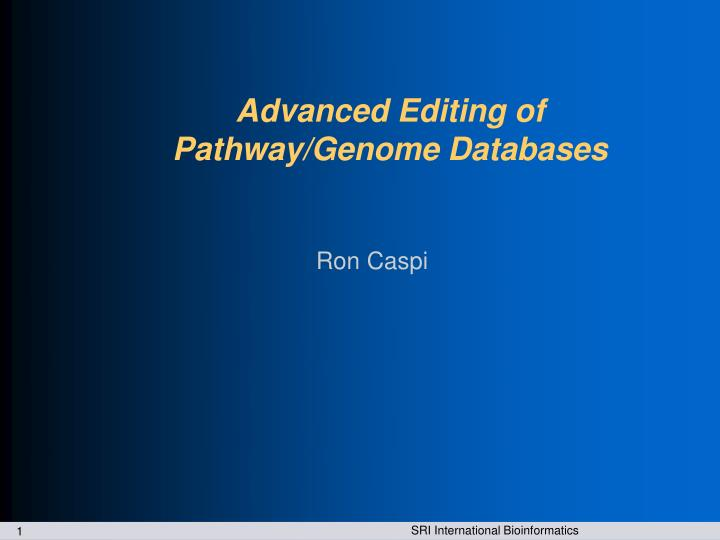 Advanced editing of pathway genome databases