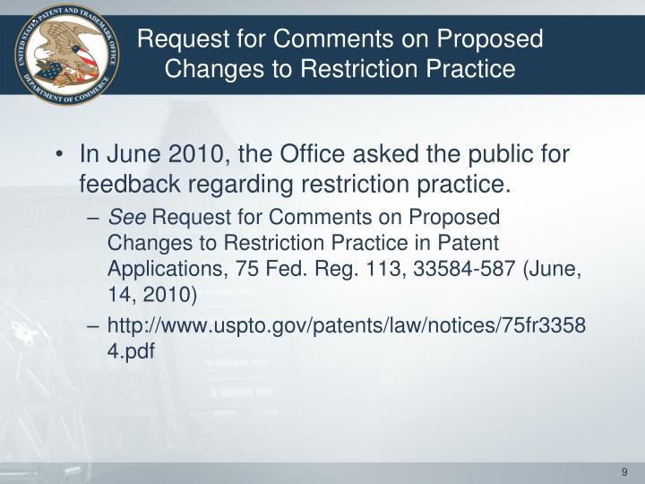 In June 2010, the Office asked the public for feedback regarding restriction practice.