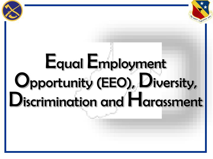 e qual e mployment o pportunity eeo d iversity d iscrimination and h arassment n.