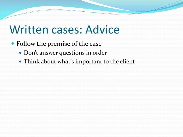 Written cases: Advice