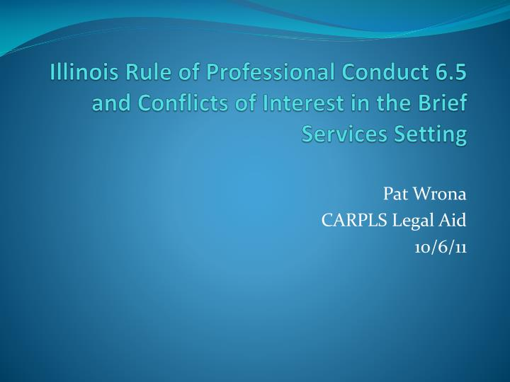 illinois rule of professional conduct 6 5 and conflicts of interest in the brief services setting n.