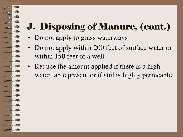 J.  Disposing of Manure, (cont.)