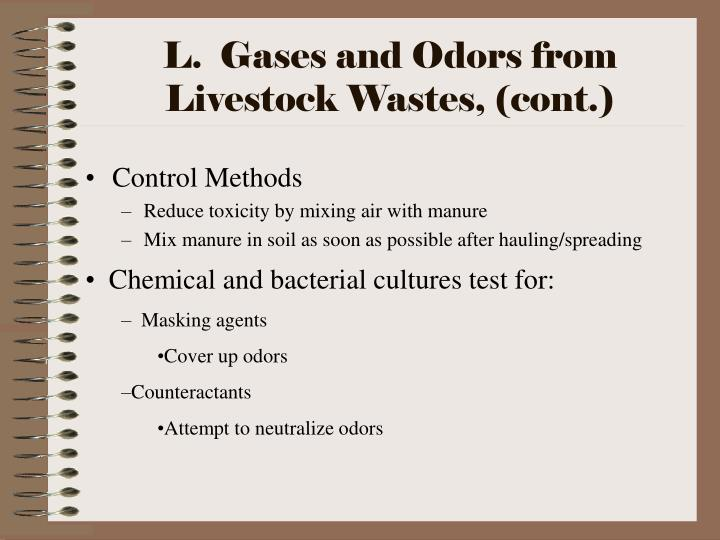 L.  Gases and Odors from Livestock Wastes, (cont.)