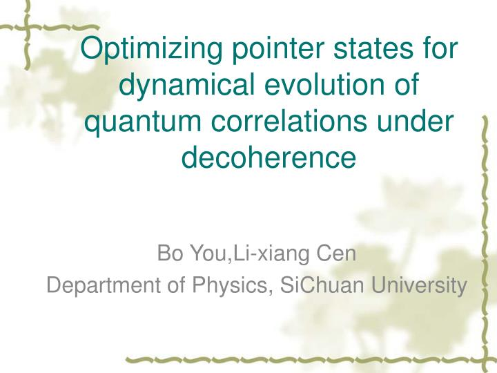 optimizing pointer states for dynamical evolution of quantum correlations under decoherence n.