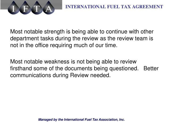 Most notable strength is being able to continue with other department tasks during the review