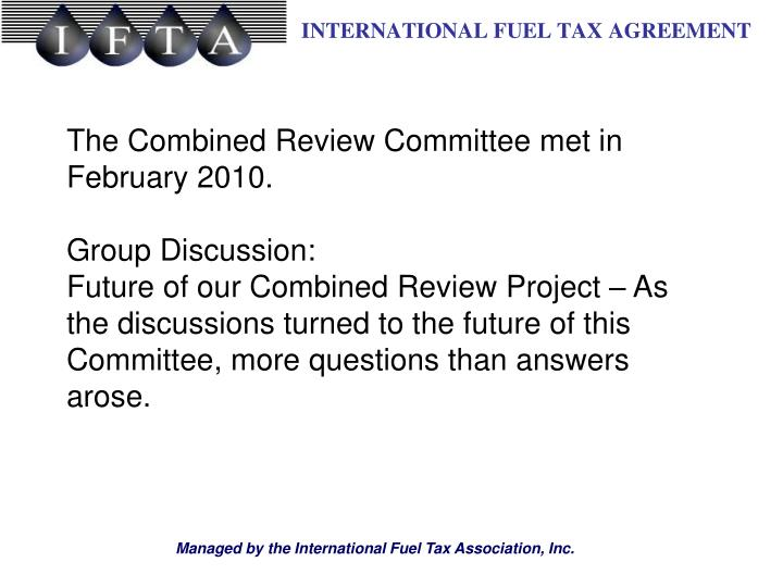 The Combined Review Committee met in February 2010.