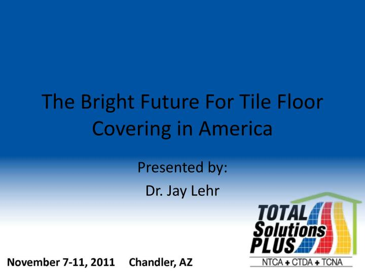 the bright future for tile floor covering in america n.