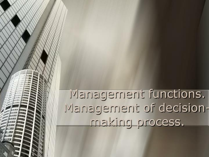 management functions management of decision making process n.