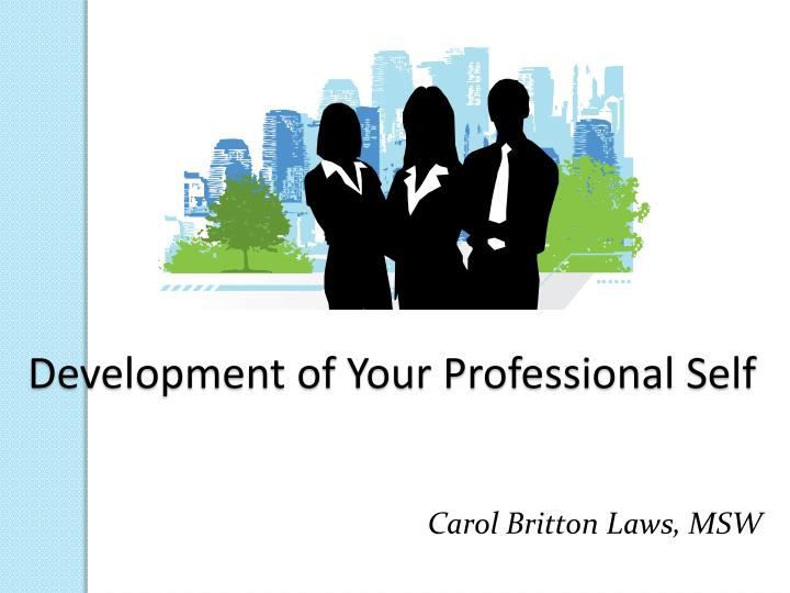 development of your professional self n.