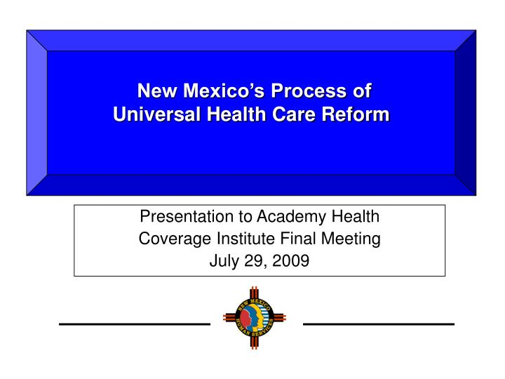 new mexico s process of universal health care reform n.