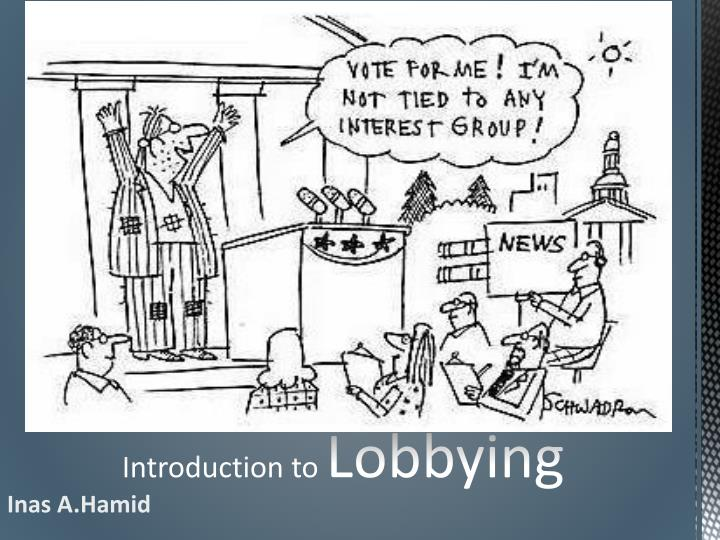 lobbying and politics essay This sample essay explores the issues present in the american political system and focuses on lobbying, political action committees, and campaign finance reform.