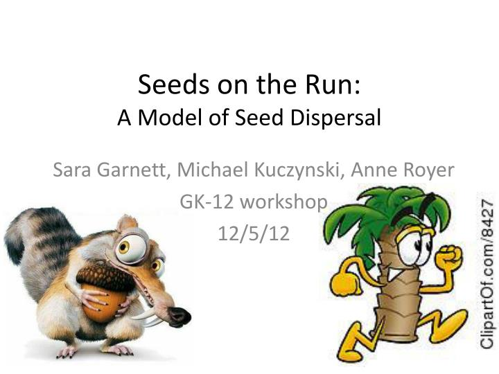 seeds on the run a model of seed dispersal n.