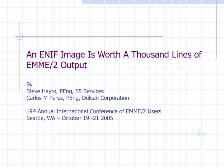 an enif image is worth a thousand lines of emme 2 output n.