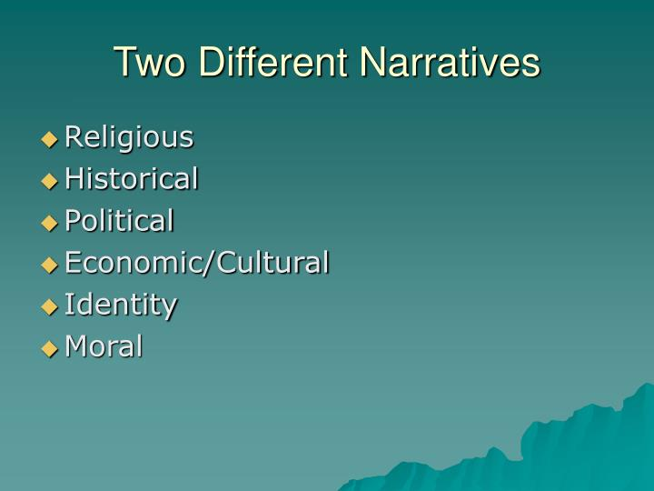 Two Different Narratives