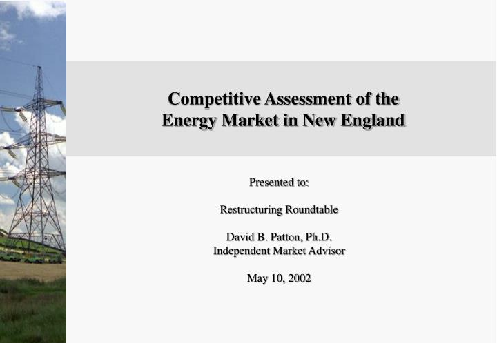 competitive assessment of the energy market in new england n.