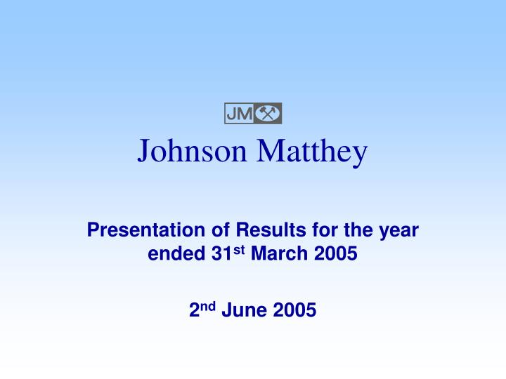 presentation of results for the year ended 31 st march 2005 2 nd june 2005 n.