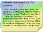 listen for how jesus cared for someone
