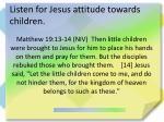 listen for jesus attitude towards children