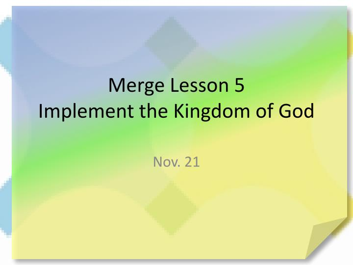 merge lesson 5 implement the kingdom of god n.