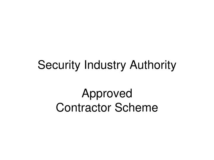 security industry authority approved contractor scheme n.