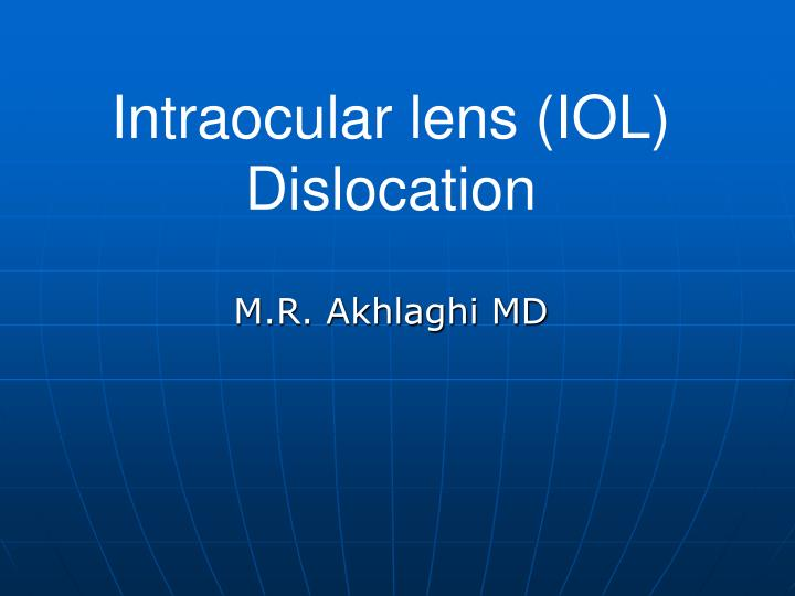 intraocular lens iol dislocation n.