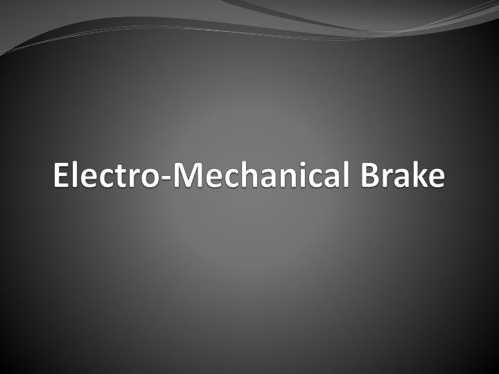 PPT - Electro-Mechanical Brake PowerPoint Presentation - ID:1821587