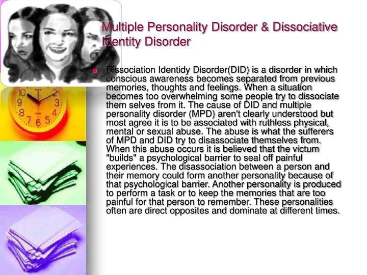 Multiple Personality Disorder & Dissociative Identity Disorder