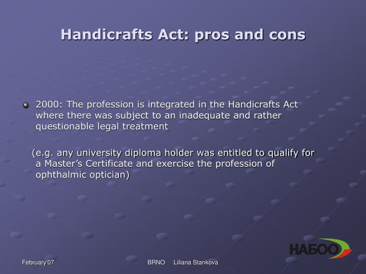 Handicrafts Act: pros and cons