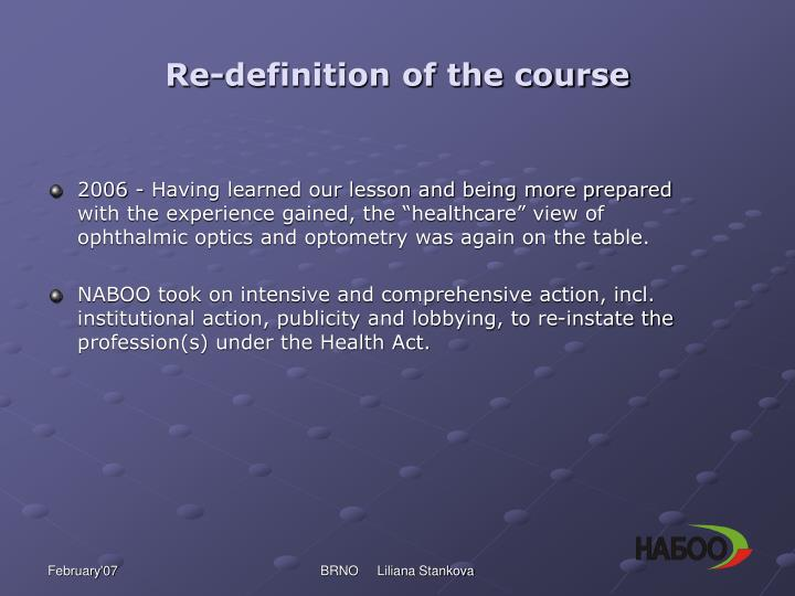 Re-definition of the course
