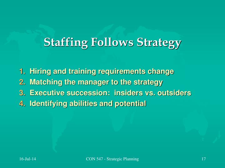 Staffing Follows Strategy