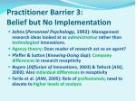 practitioner barrier 3 belief but no implementation