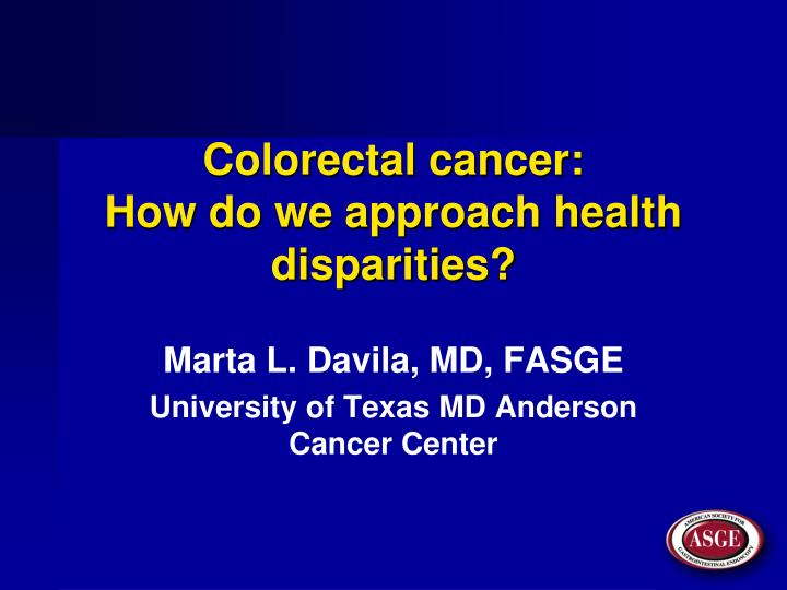 colorectal cancer how do we approach health disparities n.