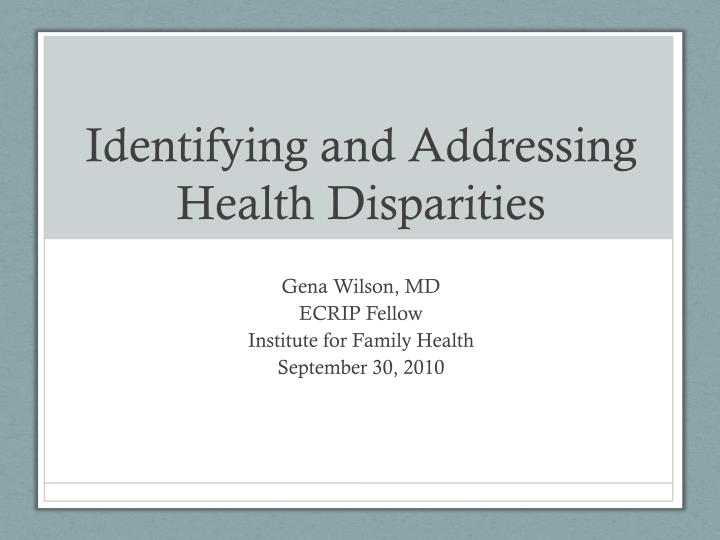 identifying and addressing health disparities n.