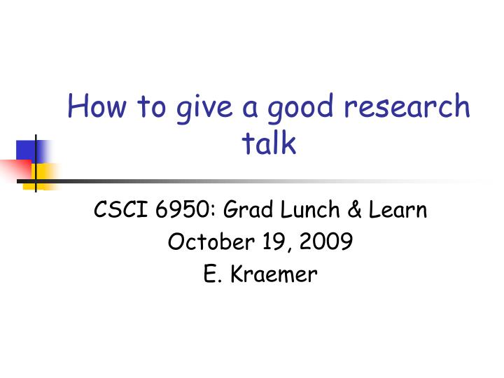 how to give a good research talk n.