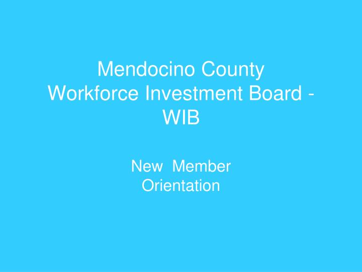 mendocino county workforce investment board wib n.