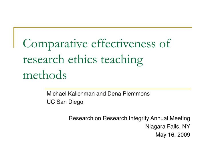 comparative effectiveness of research ethics teaching methods n.