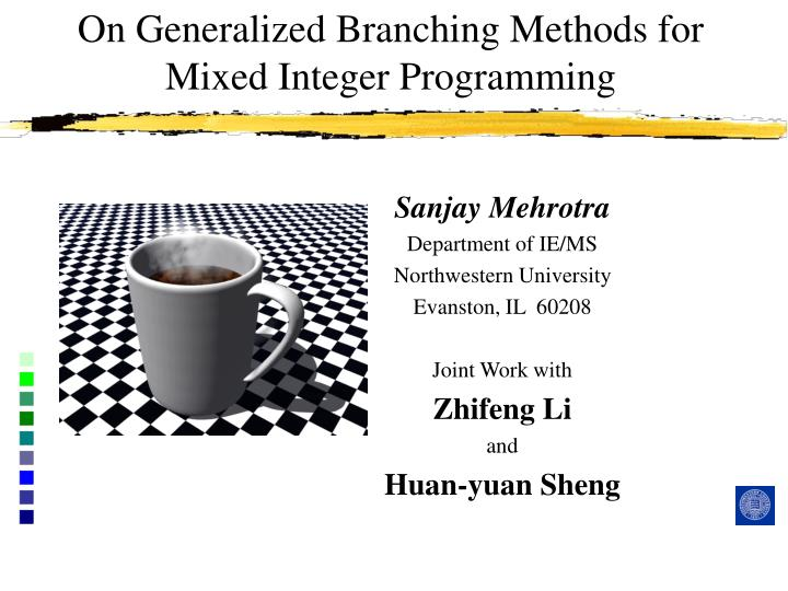 on generalized branching methods for mixed integer programming n.