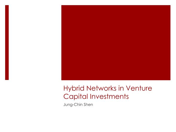 hybrid networks in venture capital investments n.