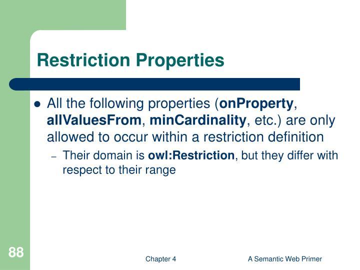 Restriction Properties