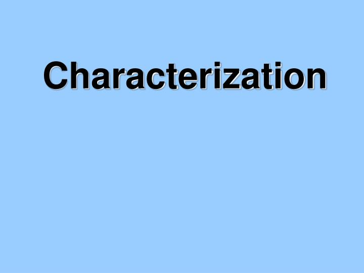 an analysis of characterization which plays a major part in most movies The character either plays a major role, as a central element to the story, or a minor role to support the major characters in the story protagonist the protagonist of a story is another name for the main character.