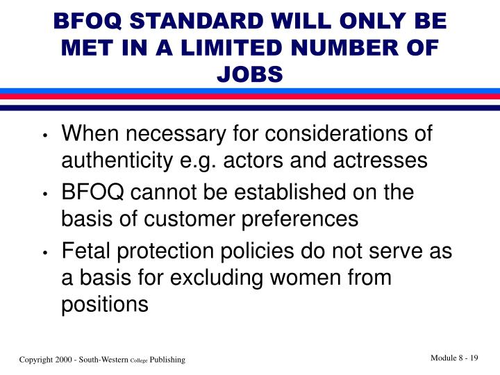 BFOQ STANDARD WILL ONLY BE MET IN A LIMITED NUMBER OF JOBS