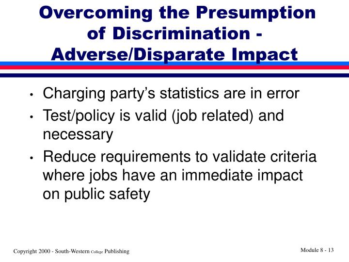 Overcoming the Presumption of Discrimination - Adverse/Disparate Impact