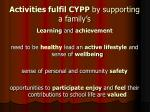 activities fulfil cypp by supporting a family s