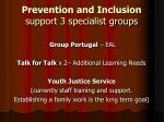 prevention and inclusion support 3 specialist groups