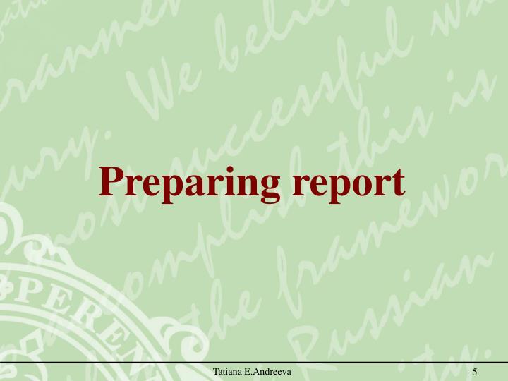 Preparing report
