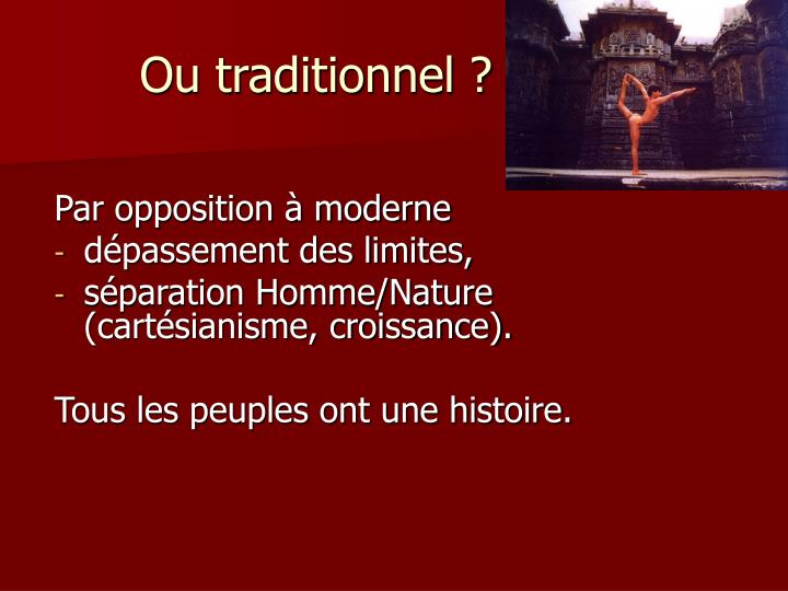 Ou traditionnel ?