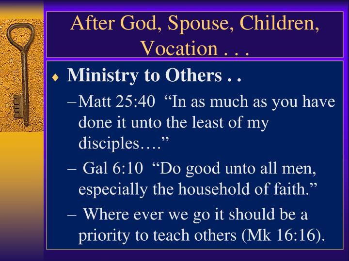 After God, Spouse, Children, Vocation . . .
