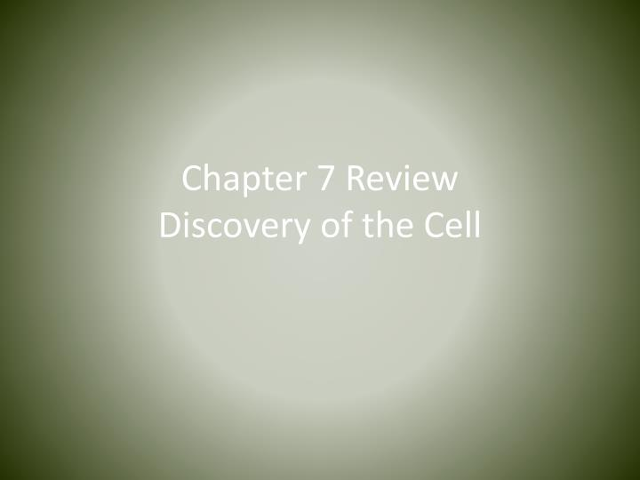 chapter 7 review discovery of the cell n.